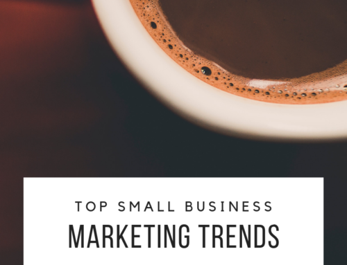 Top Small Business Marketing Trends for 2019
