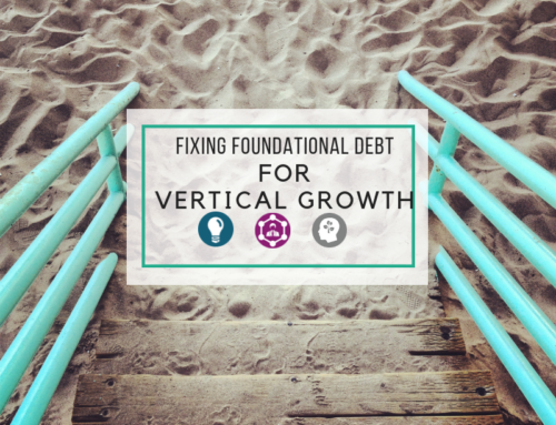 Fixing Foundational Debt for Vertical Growth